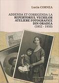 Addenda et corrigenda la Repertoriul vechilor ateliere fotografice din Oradea (1852-1950)
