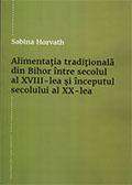Alimentaţia tradiţională din Bihor între secolul al XVIII-lea şi începutul secolului al XX-lea