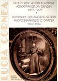 Repertoriul vechilor ateliere fotografice din Oradea (1852-1950)