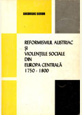 Reformismul austriac şi violenţele sociale din Europa Centrală (1750-1800)
