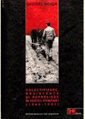 Colectivizare, rezistenţă şi represiune în vestul României (1948-1951)