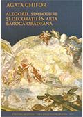 Alegorii, simboluri şi decoraţii în arta barocă orădeană