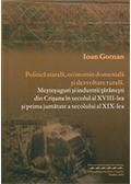 Politică statală, economie domenială şi dezvoltare rurală. Meşteşuguri şi industrii ţărăneşti din Crişana în secolul al XVIII-lea şi prima jumătate a secolului al XIX-lea