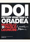 Doi artişti veneţieni la Oradea: Marcello şi Paolo Leoncini
