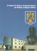 O istorie în date a Inspectoratului de Poliţie Judeţean Bihor
