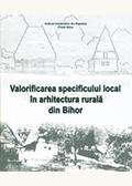 Valorificarea specificului local în arhitectura rurală din Bihor