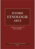ISTORIE, ETNOLOGIE, ARTĂ. Studii în onoarea lui Ioan Godea
