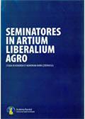 Seminatores in Artium Liberalium Agro: studia in honorem et memoriam Barbu Ştefănescu