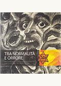 Tra normalita e orrore: Artisti plastici ebrei di Oradea e il dramma dell'olocausto. Collezione del Museo Ţării Crişurilor di Oradea
