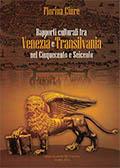 Rapporti culturali fra Venezia e Transilvania nel Cinquecento e Seicento