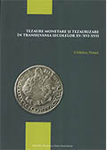 Tezaure monetare şi tezaurizare în Transilvania secolelor XV/XVI-XII