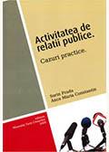 Activitatea de relaţii publice. Cazuri practice